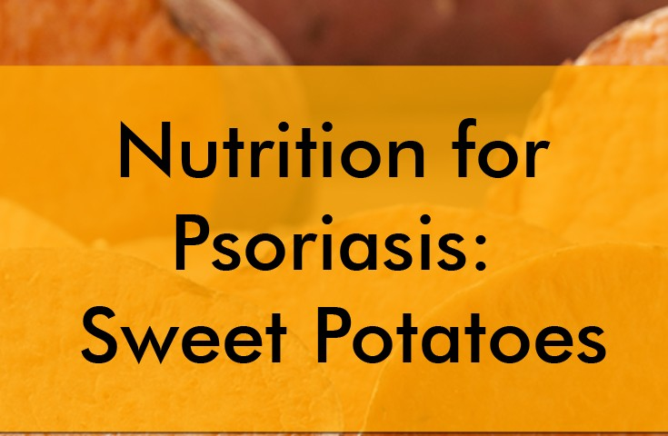 Nutrition for Psoriasis: Sweet Potatoes